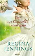 Regina Jennings: Der vertauschte Bräutigam ★★★★