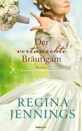 Der vertauschte Bräutigam - Roman.
