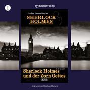 Sherlock Holmes und der Zorn Gottes - Sherlock Holmes - Baker Street 221B London, Folge 1 (Ungekürzt)