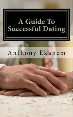 A Guide to Successful Dating