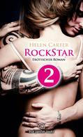 Helen Carter: Rockstar | Band 1 | Teil 2 | Erotischer Roman ★★★★