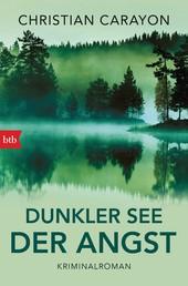 Dunkler See der Angst - Kriminalroman