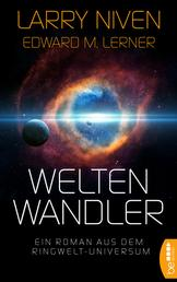 Weltenwandler - Ein Roman aus dem Ringwelt-Universum
