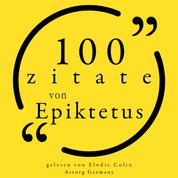 100 Zitate aus Epictetus - Sammlung 100 Zitate