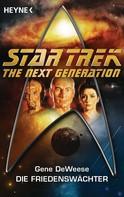 Gene DeWeese: Star Trek - The Next Generation: Die Friedenswächter ★★★★