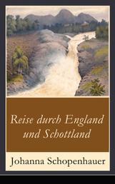Reise durch England und Schottland - Erinnerungen, Reisen und Eindrücke