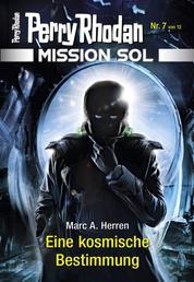 Mission SOL 7: Eine kosmische Bestimmung