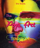 Eric Shanes: The Pop Art Tradition - Responding to Mass-Culture