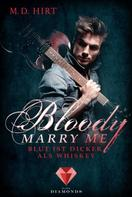 M. D. Hirt: Bloody Marry Me 1: Blut ist dicker als Whiskey ★★★★★