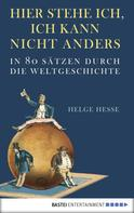 Helge Hesse: Hier stehe ich, ich kann nicht anders ★★★★