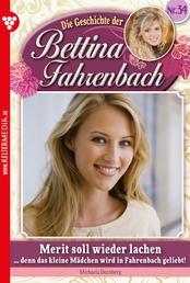 Bettina Fahrenbach 34 – Liebesroman - Merit soll wieder lachen