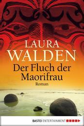 Der Fluch der Maorifrau - Roman