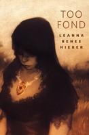 Leanna Renee Hieber: Too Fond
