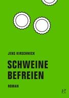 Jens Kirschneck: Schweine befreien ★★