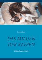 Petra Falkner: Das Miauen der Katzen