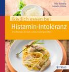 Isabella Lübbe: Köstlich essen bei Histamin-Intoleranz ★★★