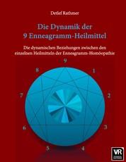 Die Dynamik der 9 Enneagramm-Heilmittel - Die dynamischen Beziehungen zwischen den einzelnen Heilmitteln der Enneagramm-Homöopathie