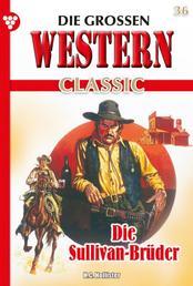 Die großen Western Classic 36 – Western - Die Sullivan Brüder