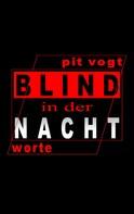 Pit Vogt: Blind in der Nacht