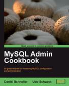Daniel Schneller: MySQL Admin Cookbook ★★