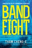 Tham Cheng-E: Band Eight