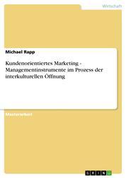 Kundenorientiertes Marketing - Managementinstrumente im Prozess der interkulturellen Öffnung