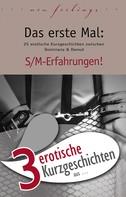 """Dave Vandenberg: 3 erotische Kurzgeschichten aus: """"Das erste Mal: S/M-Erfahrungen!"""" ★★★"""