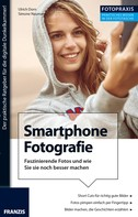 Ulrich Dorn: Foto Praxis Smartphone Fotografie ★★★★