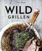 Tom Heinzle: Wild grillen ★★★★