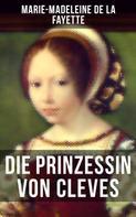 Marie-Madeleine de La Fayette: Die Prinzessin von Cleves