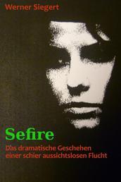 Sefire - Die Geschichte einer schier aussichtslosen Flucht