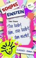 Schloss Einstein Classics: Schloss Einstein - Band 3: Sie liebt ihn, sie liebt ihn nicht ★★★★