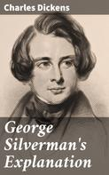 Charles Dickens: George Silverman's Explanation