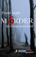 Frank Goyke: Mörder im Gespensterwald ★★★★