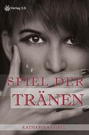 Katharina Göbel: Spiel der Tränen