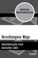 Recha Rothschild: Verschlungene Wege