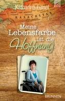Katharina Feisel: Meine Lebensfarbe ist die Hoffnung ★★★★