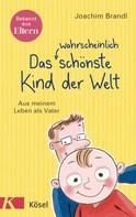 Joachim Brandl: Das wahrscheinlich schönste Kind der Welt ★★★★