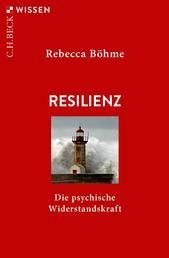 Resilienz - Die psychische Widerstandskraft