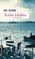 Kay Jacobs: Kieler Helden ★★★★