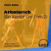 Athalarich - Ein Kampf um Rom, Buch 2 (Ungekürzt)