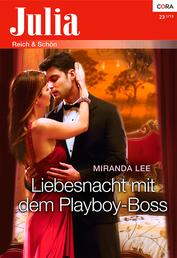 Liebesnacht mit dem Playboy-Boss