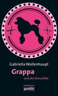 Gabriella Wollenhaupt: Grappa und die Venusfalle ★★★★