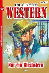 Die großen Western 227 - Nur ein Blechstern