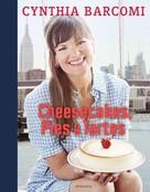 Cynthia Barcomi: Cheesecakes, Pies & Tartes ★★★★