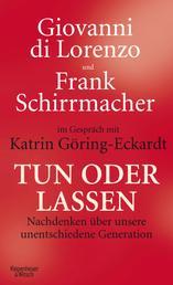 Tun oder Lassen - Nachdenken über unser unentschiedene Generation. Gespräch mit Katrin Göring-Eckardt