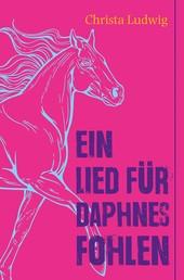 Ein Lied für Daphnes Fohlen - Eine Geschichte um Alexander den Großen.
