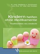 Wolfgang A. Schuhmayer: Kindern helfen ohne Medikamente ★