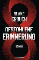 Blake Crouch: Gestohlene Erinnerung ★★★★