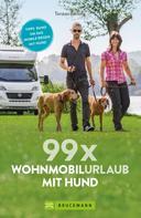 Torsten Berning: 99 x Wohnmobilurlaub mit Hund